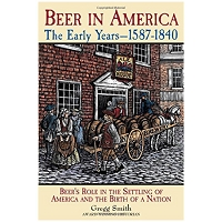 Beer in America: The Early Years, 1587-1840